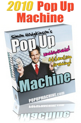 Product picture Pop Up Machine 2010 with Master Resell Rights